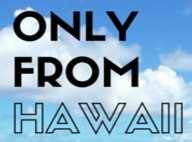 Only From Hawaii Promo Codes